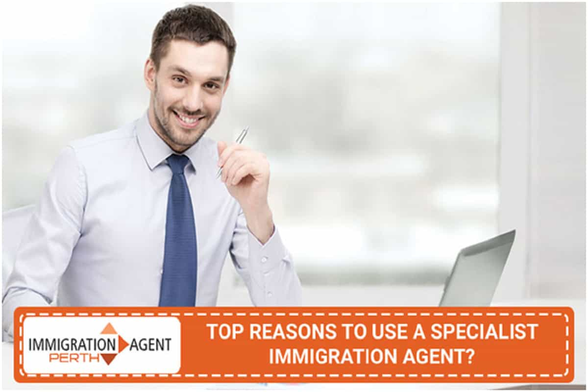 Immigration Agent Perth: Top Reasons to Use a Specialist Immigration Agent?